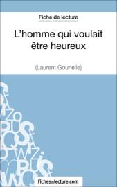 L'homme qui voulait être heureux de Laurent Gounelle (Fiche de lecture)