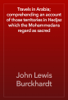 John Lewis Burckhardt - Travels in Arabia; comprehending an account of those territories in Hedjaz which the Mohammedans regard as sacred artwork