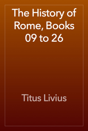 The History of Rome, Books 09 to 26