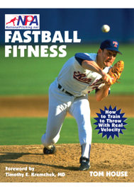 Fastball Fitness: The Art and Science of Training to Throw With Real Velocity