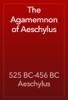 525 BC-456 BC Aeschylus - The Agamemnon of Aeschylus  artwork