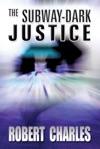 The Subway-Dark Justice