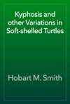Kyphosis And Other Variations In Soft-shelled Turtles