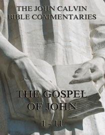 JOHN CALVINS COMMENTARIES ON THE GOSPEL OF JOHN VOL. 1
