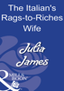Julia James - The Italian's Rags-To-Riches Wife bild