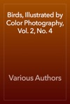 Birds Illustrated By Color Photography Vol 2 No 4