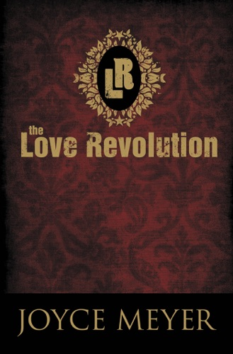 Joyce Meyer - The Love Revolution