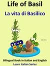 Bilingual Book In English And Italian Life Of Basil - La Vita Di Basilico Learn Italian Collection