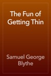 The Fun Of Getting Thin