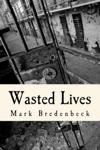 Wasted Lives, a Detective Mike Bridger Novel