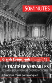 Le traité de Versailles et la fin de la Première Guerre mondiale
