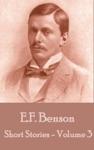 The Short Stories Of E F Benson - Volume 3