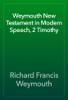 Richard Francis Weymouth - Weymouth New Testament in Modern Speech, 2 Timothy artwork