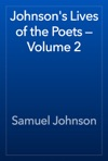 Johnsons Lives Of The Poets  Volume 2
