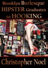 Brooklyn Burlesque Hipster Graduates To Hooking