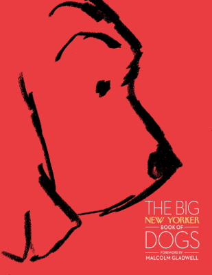 The Big New Yorker Book of Dogs - The New Yorker Magazine, Susan Orlean, John Updike & James Thurber book
