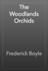 Frederick Boyle - The Woodlands Orchids artwork