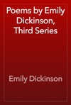 Poems By Emily Dickinson Third Series