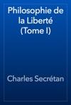 Philosophie De La Libert Tome I