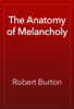 Robert Burton - The Anatomy of Melancholy artwork
