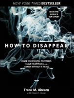 Download and Read Online How to Disappear