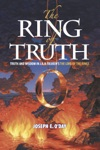 The Ring Of Truth Truth And Wisdom In J R R Tolkiens The Lord Of The Rings