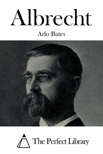 Arlo Bates - Albrecht
