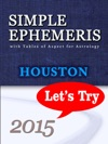 Simple Ephemeris With Tables Of Aspect For Astrology Houston 2015 Lets Try