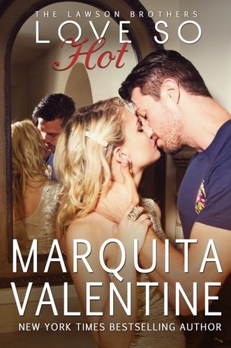 Love So Hot - Marquita Valentine - Marquita Valentine