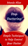 Stop Stuttering Simple Techniques To Help Control Your Stutter