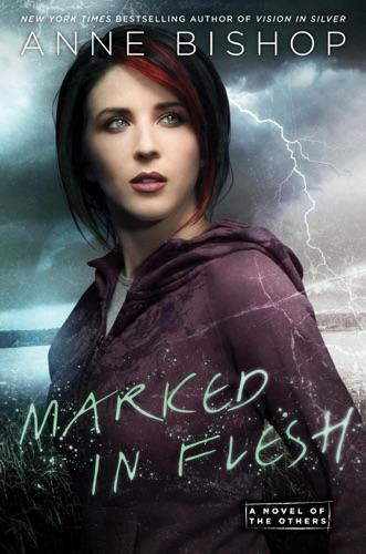 Anne Bishop - Marked In Flesh