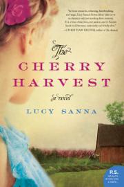 The Cherry Harvest - Lucy Sanna book summary