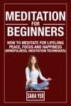 Meditation For Beginners How To Meditate For Lifelong Peace Focus And Happiness Mindfulness Meditation Techniques