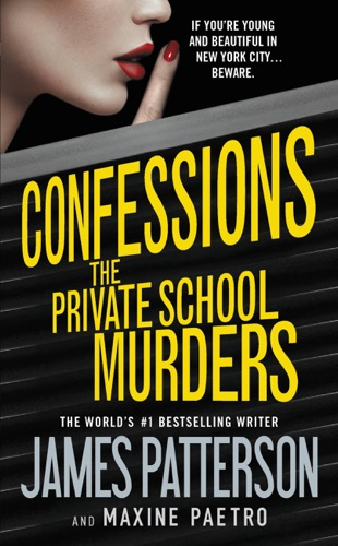 James Patterson & Maxine Paetro - Confessions: The Private School Murders