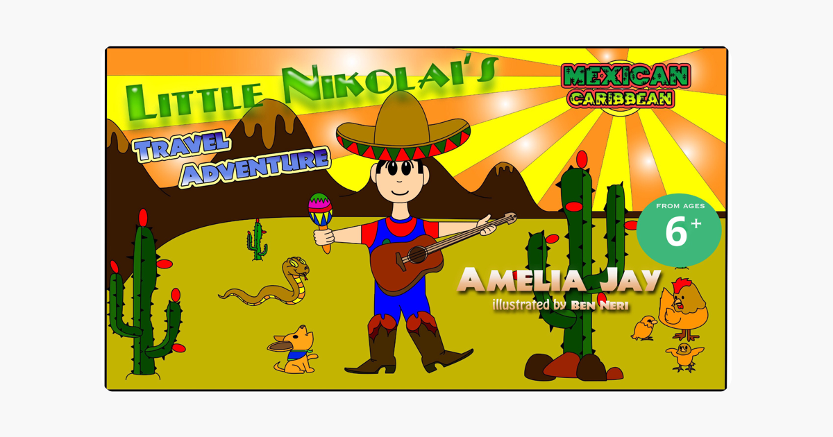 Childrens Book: Little Nikolais Travel Adventure, Mexican Caribbean