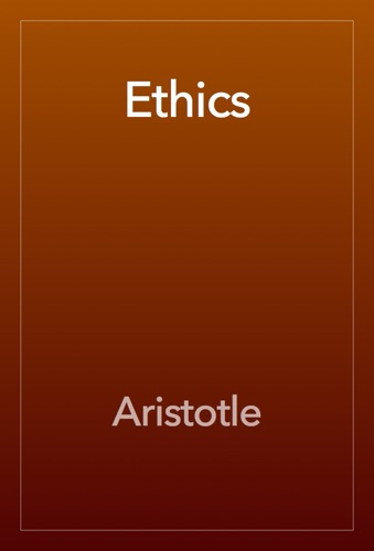 The Ethics of Aristotle - Aristotle - Aristotle