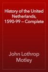 History Of The United Netherlands 1590-99  Complete