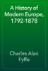 Charles Alan Fyffe - A History of Modern Europe, 1792-1878 artwork