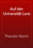 Theodor Storm - Auf der Universität Lore artwork