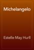 Estelle May Hurll - Michelangelo artwork