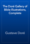 The Doré Gallery of Bible Illustrations, Complete