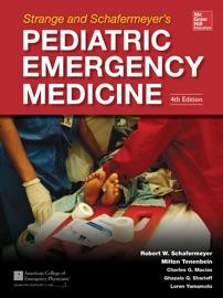 STRANGE AND SCHAFERMEYERS PEDIATRIC EMERGENCY MEDICINE, FOURTH EDITION