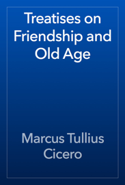 Treatises on Friendship and Old Age book