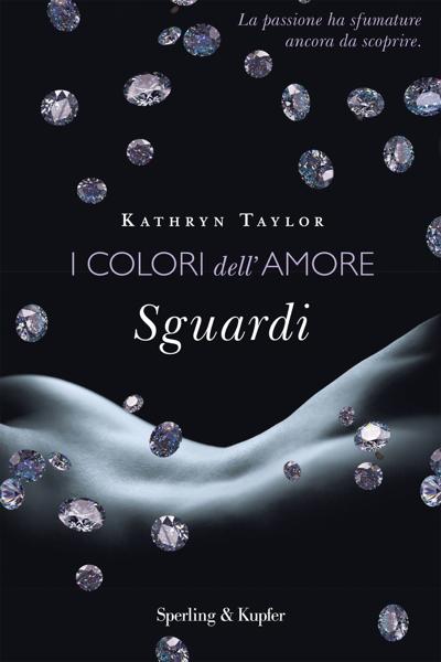 I colori dell'amore. Sguardi da Kathryn Taylor