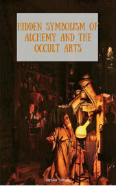 Hidden Symbolism of Alchemy and the Occult Arts