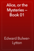 Edward Bulwer-Lytton - Alice, or the Mysteries — Book 01 artwork