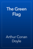 Arthur Conan Doyle - The Green Flag artwork
