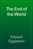 Edward Eggleston - The End of the World artwork