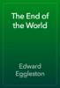 Edward Eggleston - The End of the World artwork