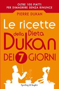 Le ricette della dieta Dukan dei 7 giorni da Pierre Dukan Copertina del libro
